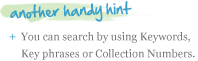 Hint:  Search using key words, key phrases or collection numbers